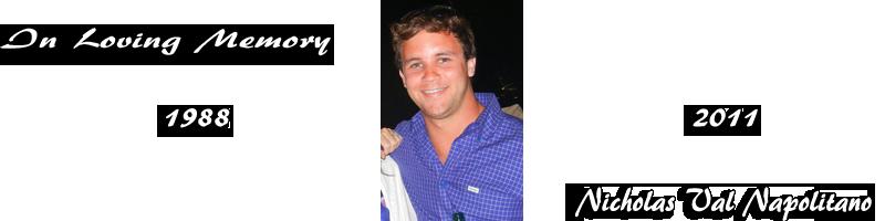 "Nicholas ""Nick"" Val Napolitano Memorial Fund"